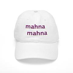 MahnaMahna Baseball Cap
