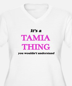 It's a Tamia thing, you woul Plus Size T-Shirt