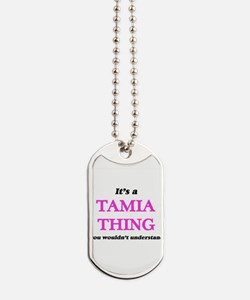 It's a Tamia thing, you wouldn't Dog Tags