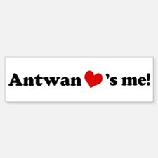 Antwan loves me Bumper Bumper Bumper Sticker