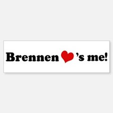Brennen loves me Bumper Bumper Bumper Sticker