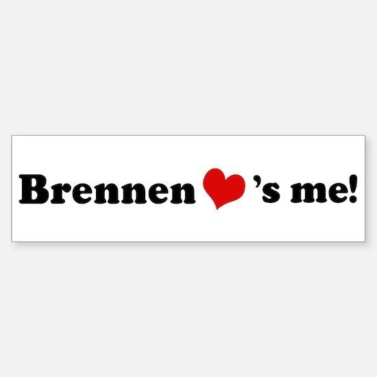 Brennen loves me Bumper Bumper Bumper Sticker