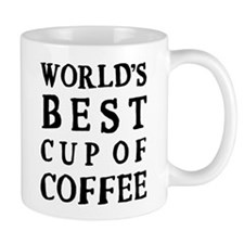 WORLD'S BEST CUP OF COFFEE Coffee Mug