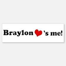 Braylon loves me Bumper Bumper Bumper Sticker