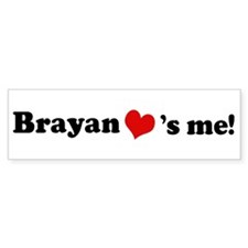 Brayan loves me Bumper Bumper Sticker