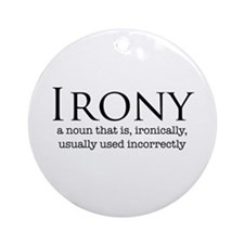 Irony - Ornament (Round)