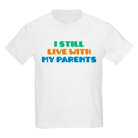 Live With Parents Kids Light T-Shirt