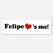 Felipe loves me Bumper Bumper Bumper Sticker