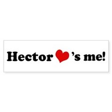 Hector loves me Bumper Bumper Sticker