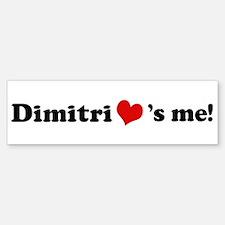 Dimitri loves me Bumper Bumper Bumper Sticker
