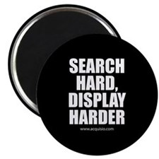 Search Hard Display Harder Magnet