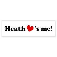 Heath loves me Bumper Bumper Sticker