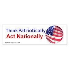 Think Patriotically Bumper Bumper Sticker