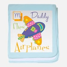 My Daddy Flies Airplanes baby blanket