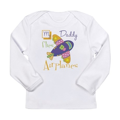 My Daddy Flies Airplanes Long Sleeve Infant T-Shir
