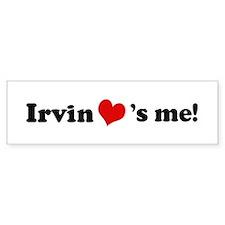 Irvin loves me Bumper Bumper Sticker