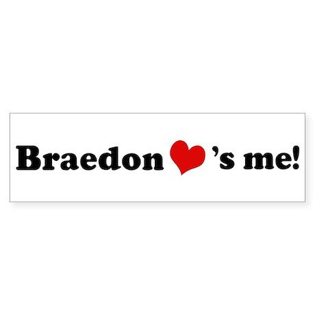 Braedon loves me Bumper Sticker