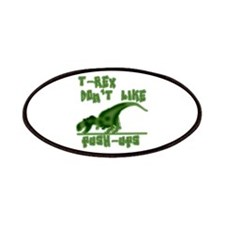 T Rex Don't Like Pushups Patches