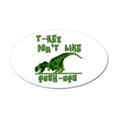 T Rex Don't Like Pushups 22x14 Oval Wall Peel