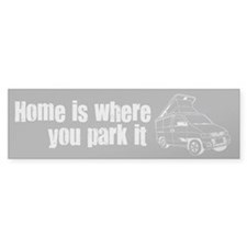 Home is where you park it Bumper Stickers