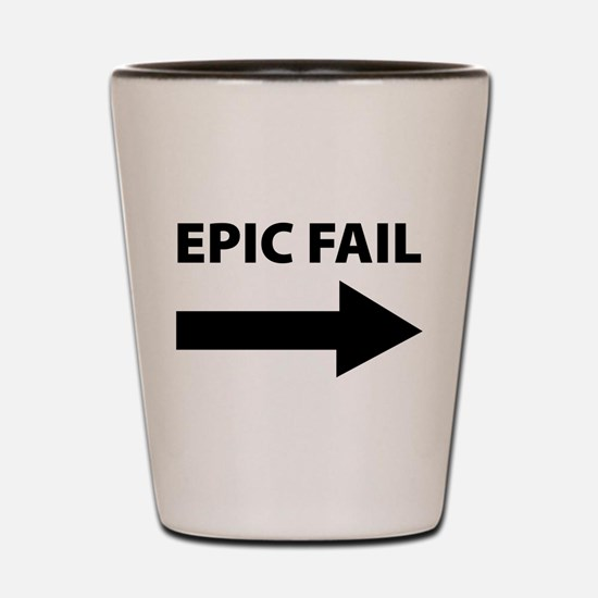 Epic Fail Shot Glass