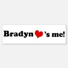 Bradyn loves me Bumper Bumper Bumper Sticker