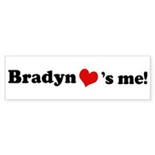 Bradyn loves me Bumper Bumper Sticker