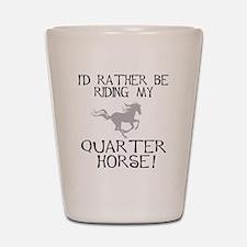 Rather...Q-Horse! Shot Glass