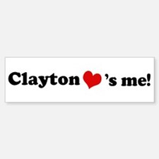 Clayton loves me Bumper Bumper Bumper Sticker