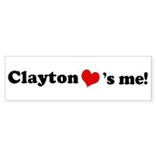Clayton loves me Bumper Bumper Sticker
