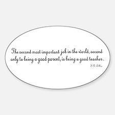 Being A Good Teacher Sticker (Oval)