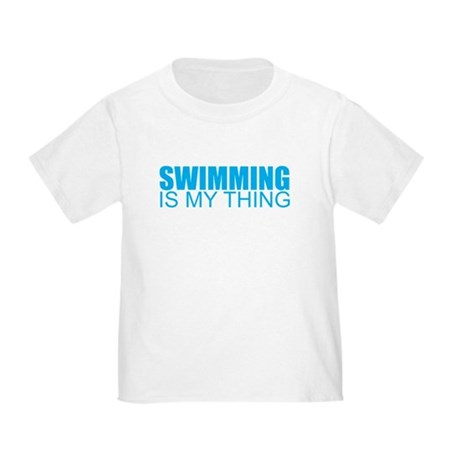 Swimming is My Thing Toddler T-Shirt