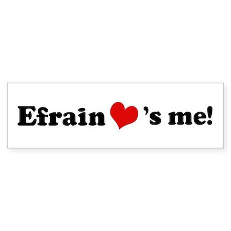 Efrain loves me Bumper Sticker
