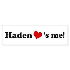 Haden loves me Bumper Bumper Sticker