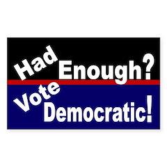 Had Enough Vote Democratic bumper sticker