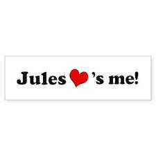 Jules loves me Bumper Bumper Sticker