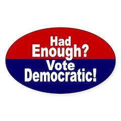 Had Enough Democratic Oval bumper sticker