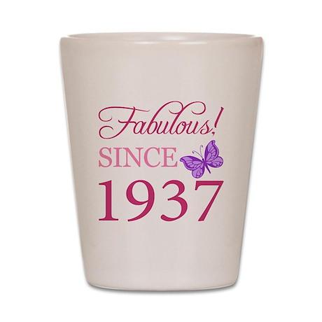 Fabulous Since 1937 Shot Glass