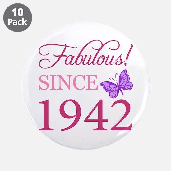 "Fabulous Since 1942 3.5"" Button (10 pack)"