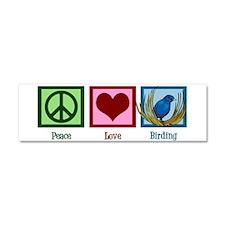 Peace Love Birding Car Magnet 10 x 3