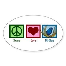Peace Love Birding Decal