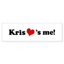 Kris loves me Bumper Bumper Sticker