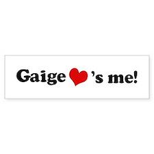 Gaige loves me Bumper Bumper Sticker