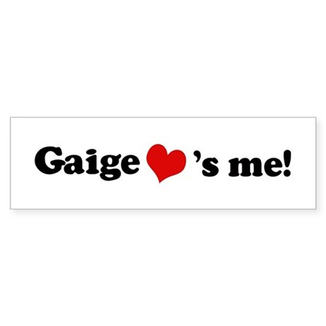 Gaige loves me Bumper Sticker