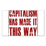 Capitalism Has Made It This W Sticker (Rectangle)