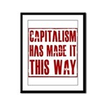 Capitalism Has Made It This W Framed Panel Print