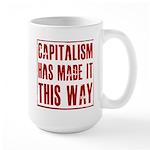 Capitalism Has Made It This W Large Mug