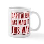 Capitalism Has Made It This W Mug