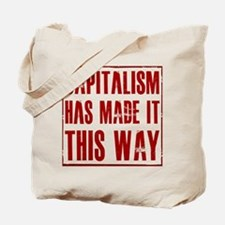 Capitalism Has Made It This W Tote Bag