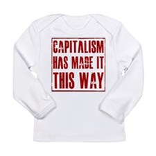 Capitalism Has Made It This W Long Sleeve Infant T